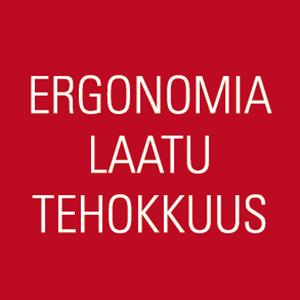 Ergonomia-laatu-tehokkuus